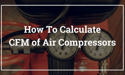 How To Calculate CFM of Air Compressors – Calculating CFM