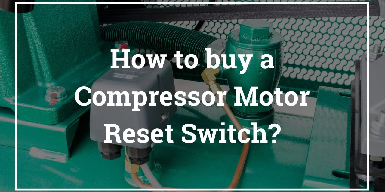 How to buy a compressor motor reset switch?