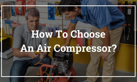 How To Choose An Air Compressor – Buying Air Compressors 2021