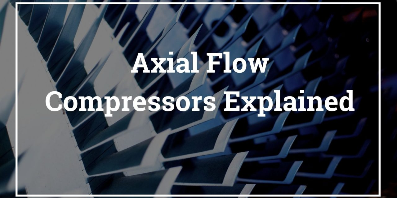 Axial Flow Compressors Explained