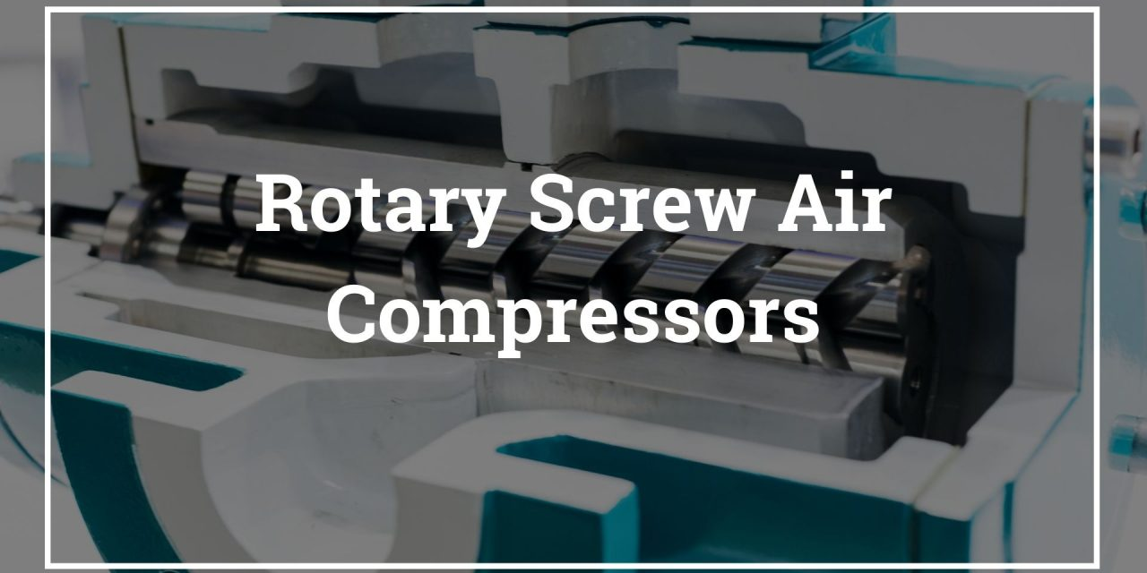Rotary Screw Air Compressors – Rotary Compressors Explained